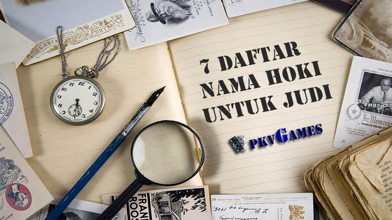 7 Daftar Nama Hoki Judi Poker Yang Paling Banyak Dipakai