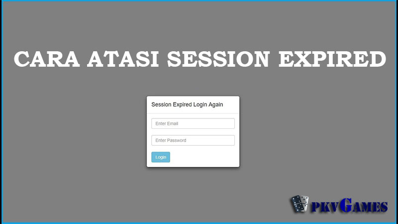 Cara Mengatasi Session Expired