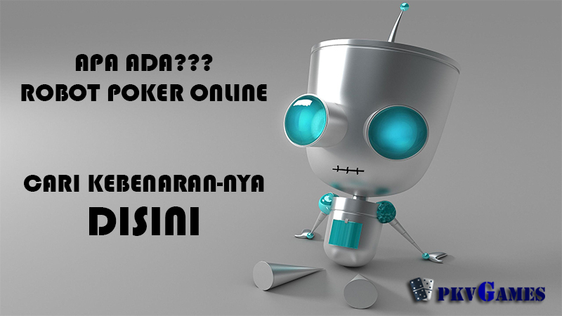 Apakah Bot Poker Online Itu Ada