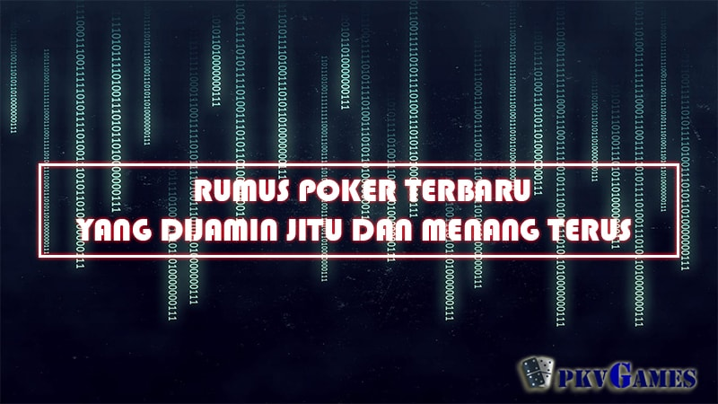 Rumus Main Poker Online Terbaru Yang Jitu Dan Jamin Menang-min
