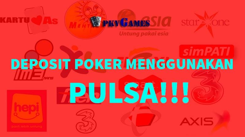 Situs Judi Poker Deposit Yang Bisa Pakai Pulsa 5000 dan 10000