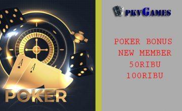 Dapatkan Poker Bonus New Member Sebesar 30 50 100