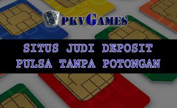 Situs Poker DominoQQ Pkv Deposit Pulsa Tanpa Potongan